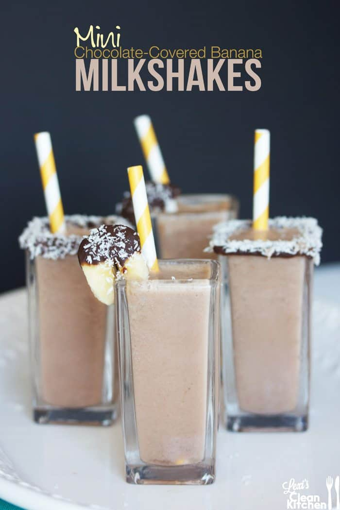 Mini Chocolate Covered Banana Milkshakes - Lexi's Clean Kitchen