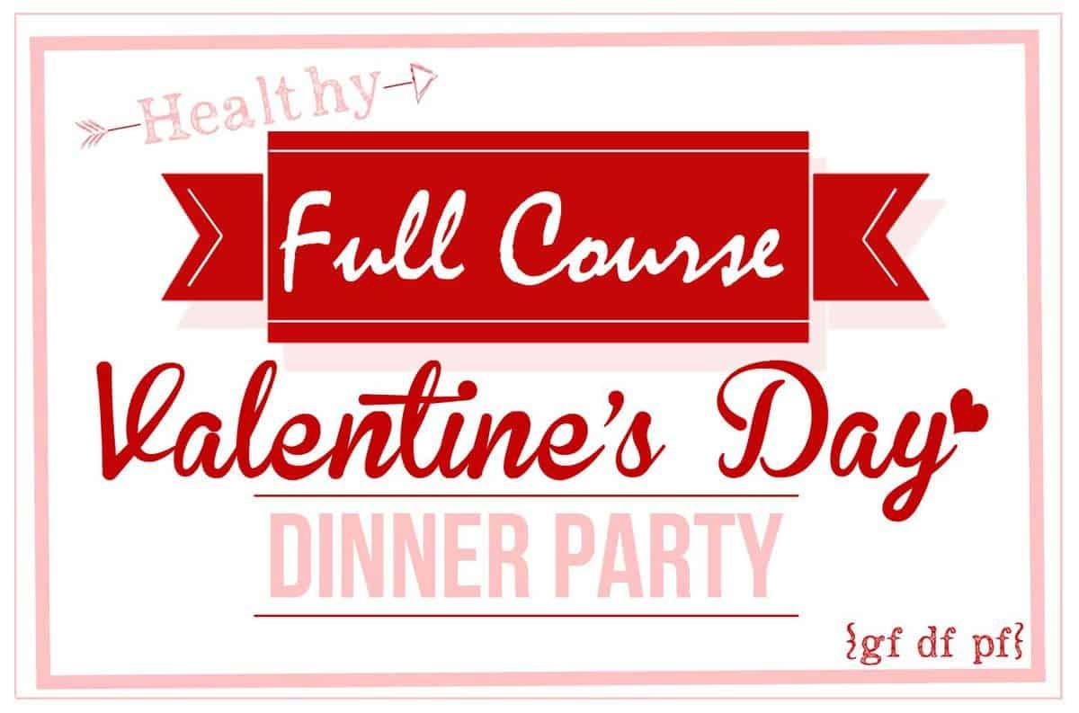 Healthy Valentine's Day Dinner Menu + My Paleo Flourless Chocolate Cake