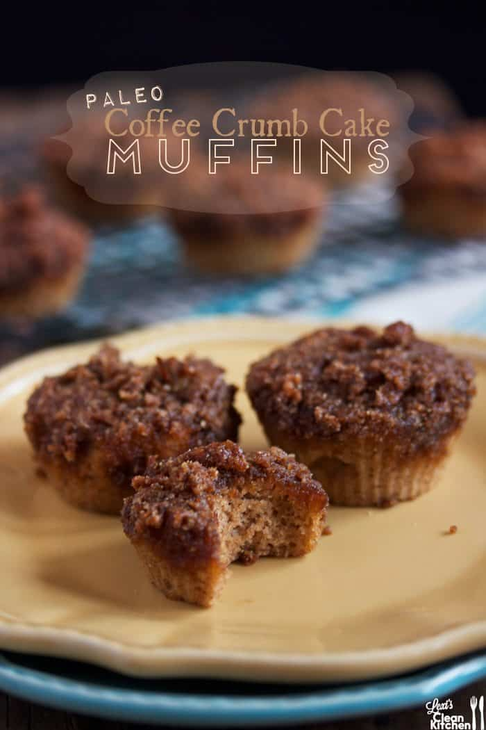Coffee Crumb Cake Muffins - Lexi's Clean Kitchen