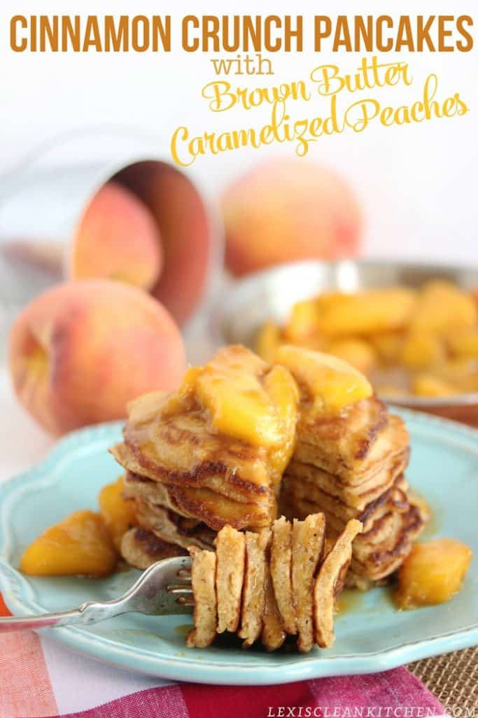 Cinnamon Crunch Pancakes with Brown Butter Caramelized Peaches