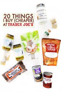 20 Things I Buy (Cheaper) at Trader Joe's