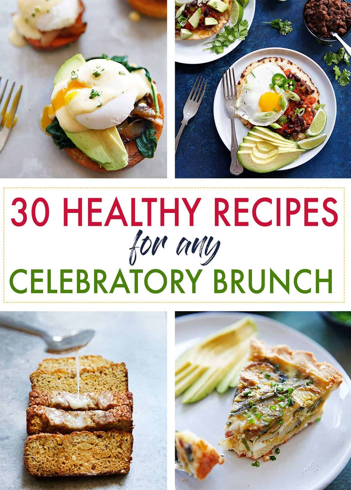 30 Healthy Recipes For A Celebratory Brunch Lexi S Clean Kitchen