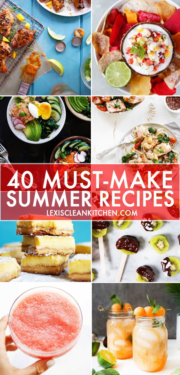 40 MUST MAKE SUMMER RECIPES | Lexi's Clean Kitchen