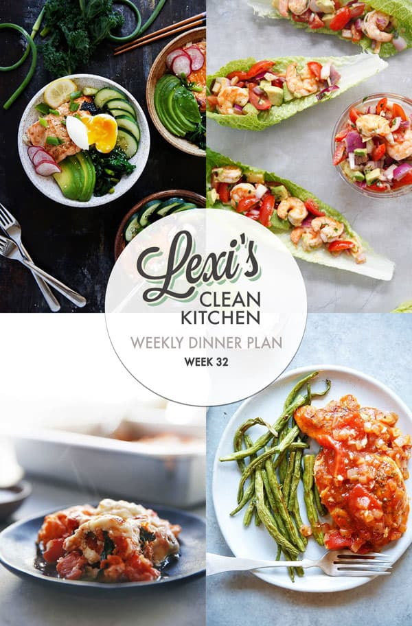 Weekly Dinner Plan Week 32 | Lexi's Clean Kitchen