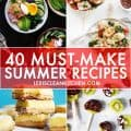 40 Must Make Summer Recipes [Paleo-friendly] | Lexi's Clean Kitchen