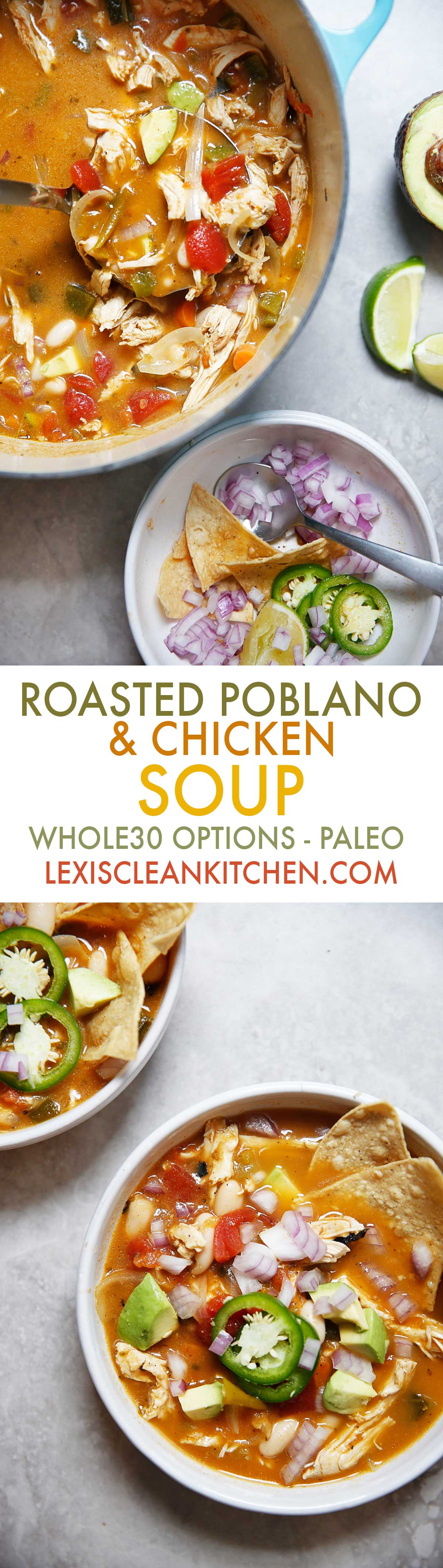 Roasted Poblano and Chicken Soup [Whole30 option, dairy-free, grain-free, paleo-friendly] | Lexi's Clean Kitchen