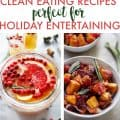 Clean Eating Holiday Entertaining Recipes - Lexi's Clean Kitchen #holiday #glutenfree #paleo #cleaneating