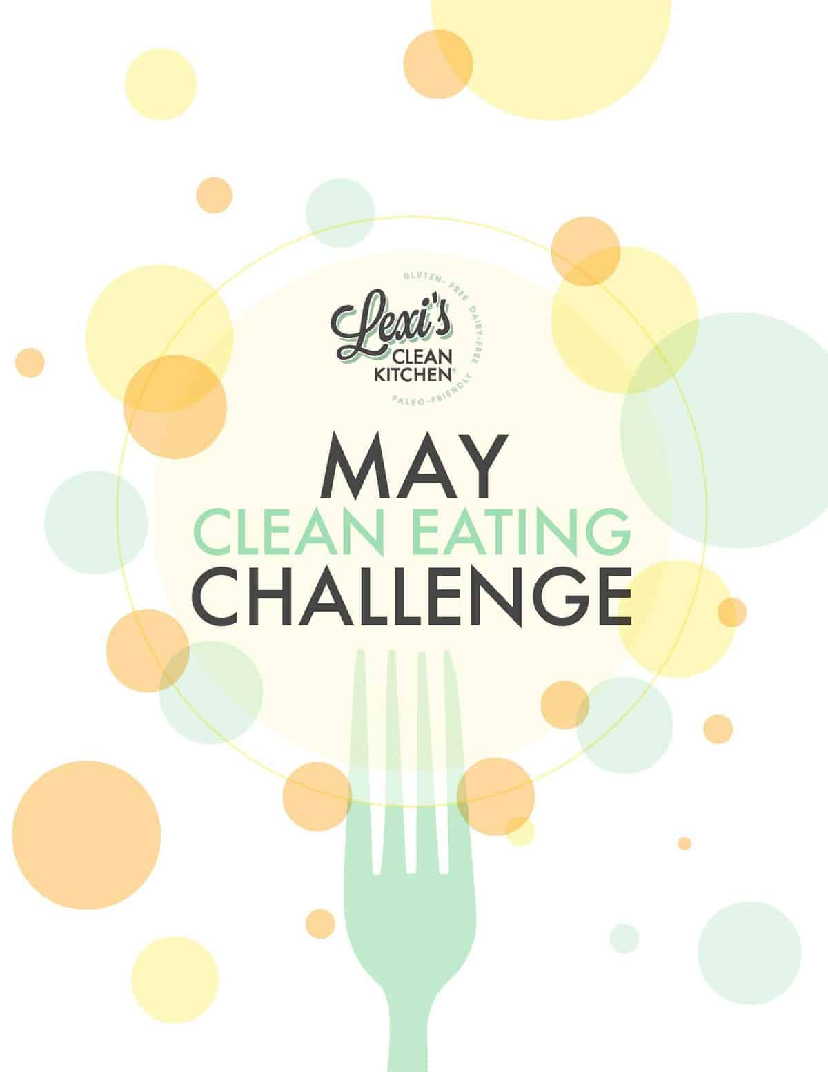 Lexi's Clean Kitchen Clean Eating Challenge
