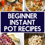 Beginner Instant Pot Recipes