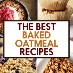 Our Favorite Baked Oatmeal Recipes