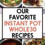 Our Favorite Instant Pot Whole30 Recipes