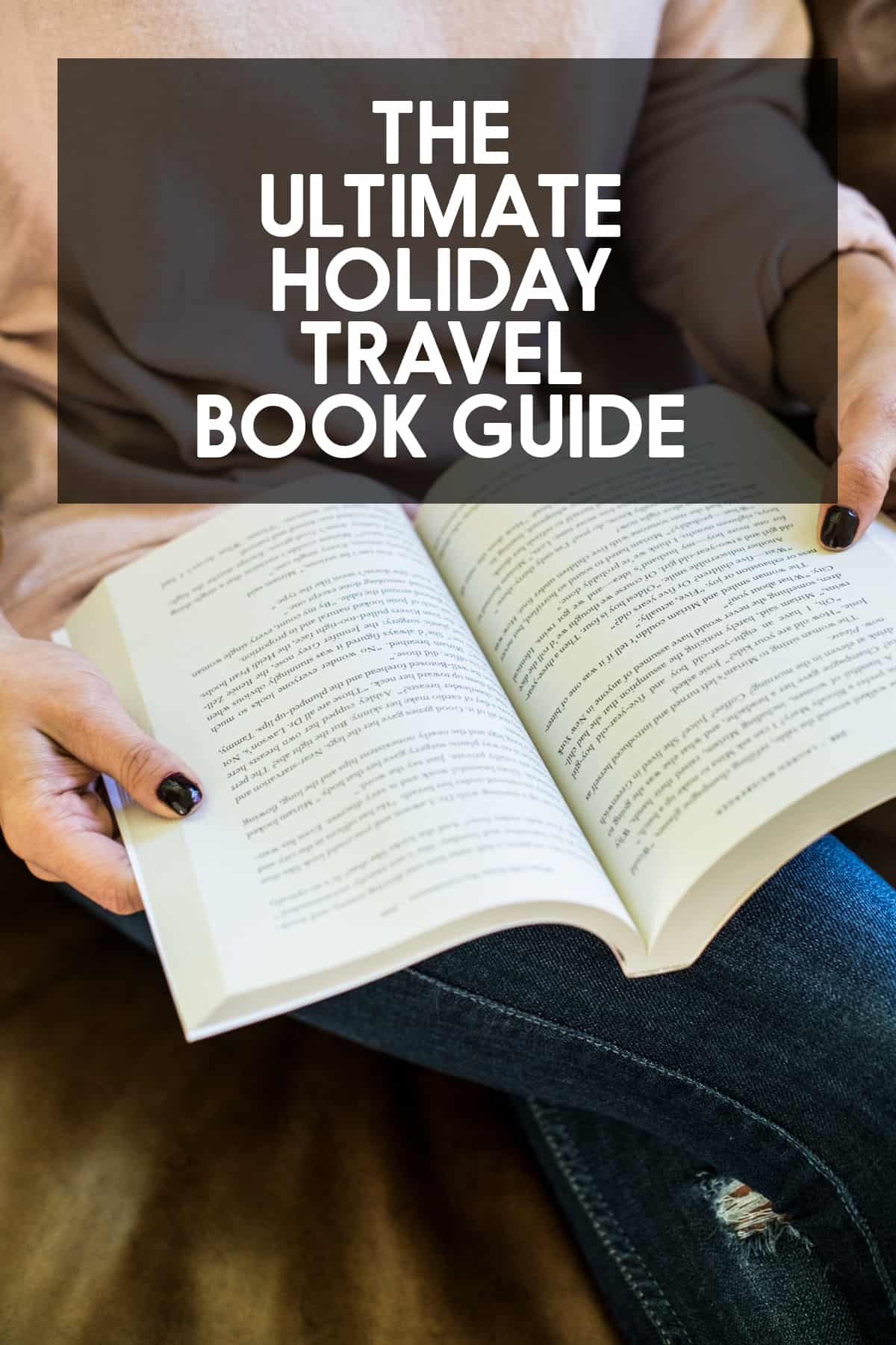 The Ultimate Holiday Travel Book Guide