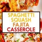 Fajita Spaghetti Squash Casserole