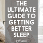 A guide to getting better sleep.