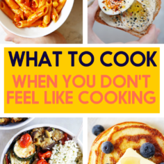 What to Cook When You Don't Feel Like Cooking