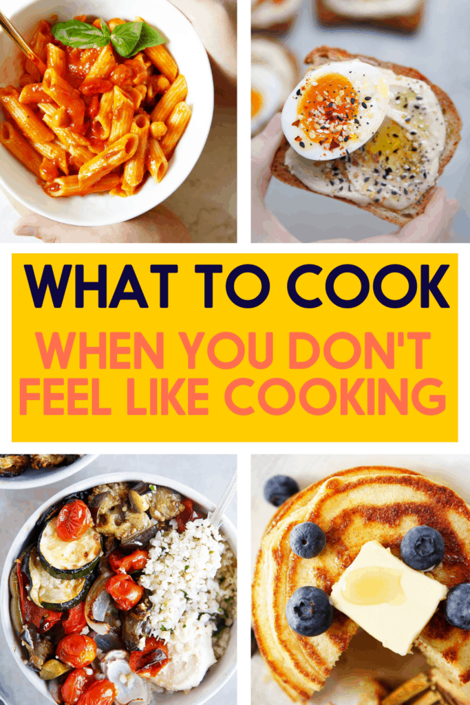 Dinner ideas for what to cook when you don't feel like cooking.