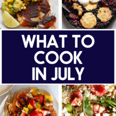 What to Cook in July!