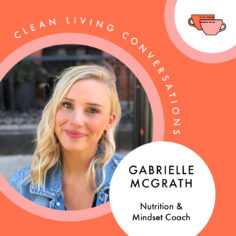 Unlearning Diet Culture: A Q+A With Nutrition and Mindset Coach Gabrielle McGrath MS, RD