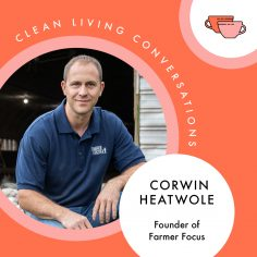 Happier Farmers for a Healthier Food Supply: A Q+A With Corwin Heatwole, Founder of Farmer Focus