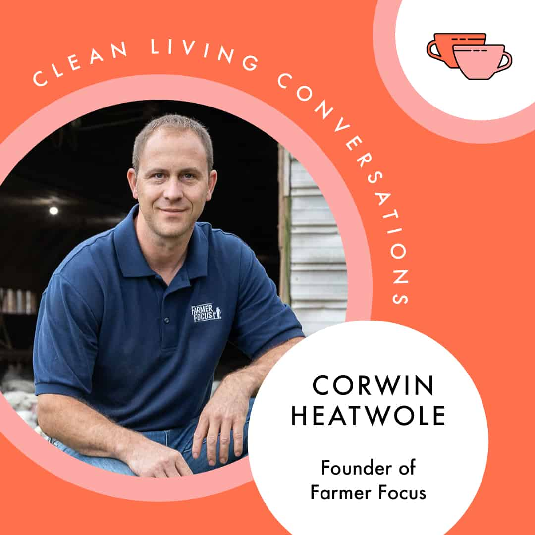 Q+A With Corwin Heatwole, Founder of Farmer Focus