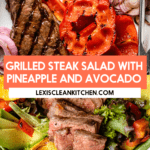 Grilled steak salad with pineapple and veggies.